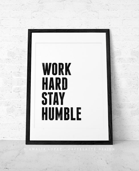 Work hard Stay humble. Black and white motivational print - Latte Design  - 3