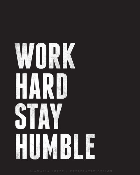Work hard Stay humble. Black and white motivational print - Latte Design  - 4