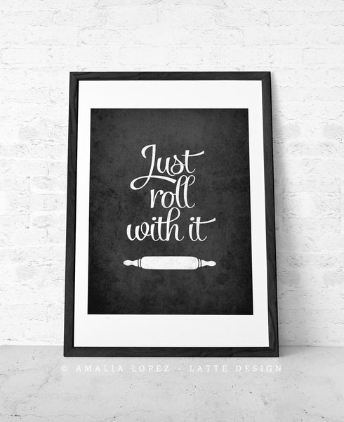 Just roll with it print. Black and white kitchen print - Latte Design  - 3