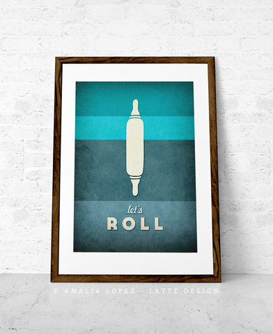 Let's roll. Teal kitchen print - Latte Design  - 1