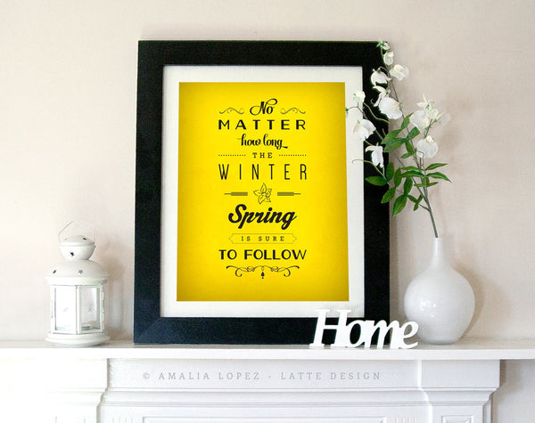 No matter how long the winter Spring is sure to follow. Black and white inspirational print - Latte Design  - 3