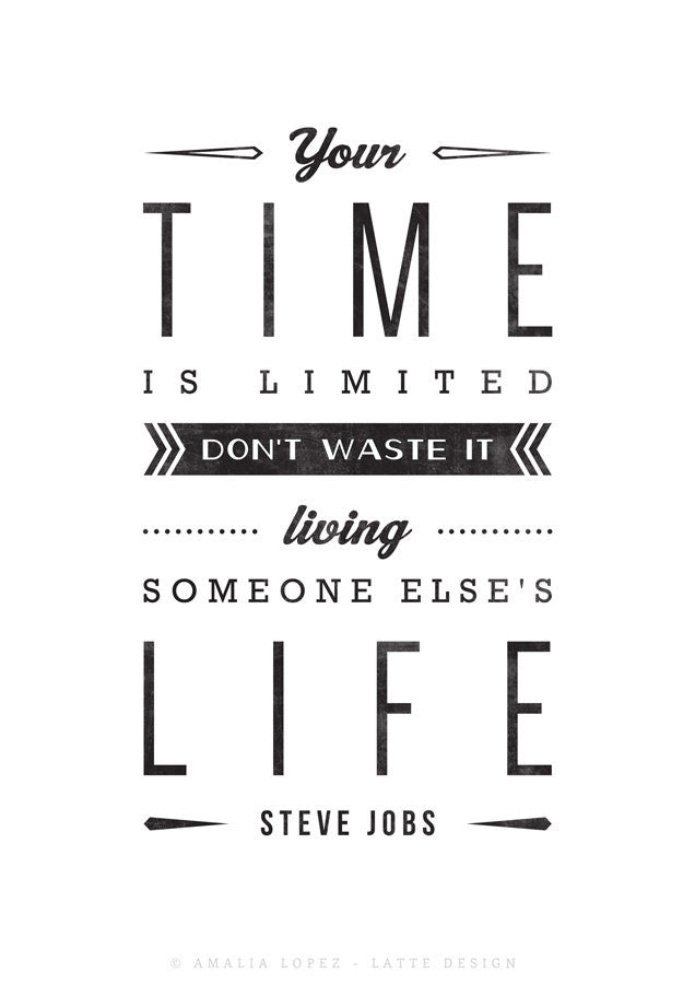 Your Time Is Limited Steve Jobs Quote Black And White