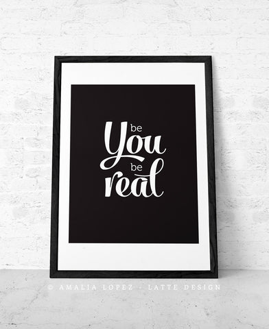 Be You be real. Black typographic print - Latte Design  - 1