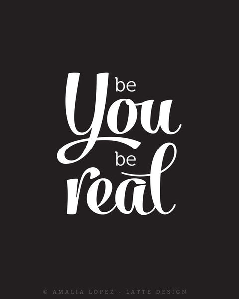 Be You be real. Black typographic print - Latte Design  - 5