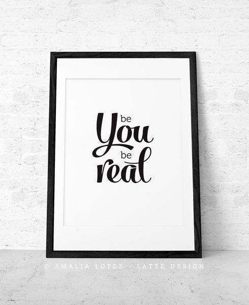 Be You be real. Black typographic print - Latte Design  - 3