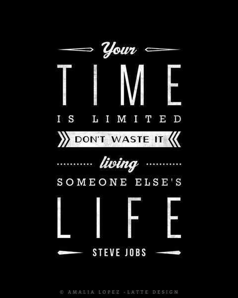 Your time is limited... Steve Jobs quote. Black and white motivational print - Latte Design  - 6