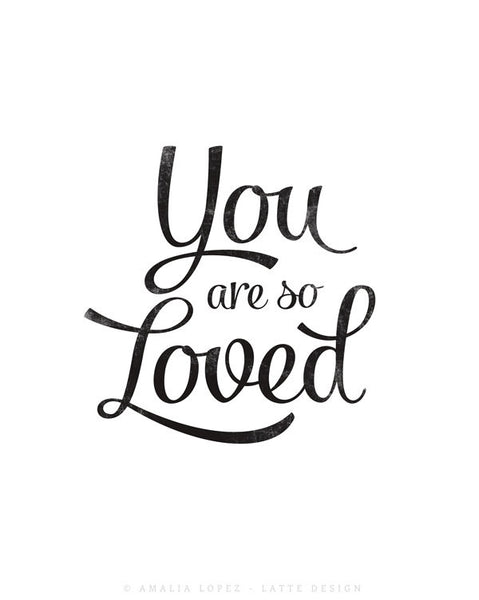 You are so loved print. Black and white love print - Latte Design  - 5