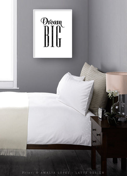Dream big black and white inspirational print - Latte Design  - 2