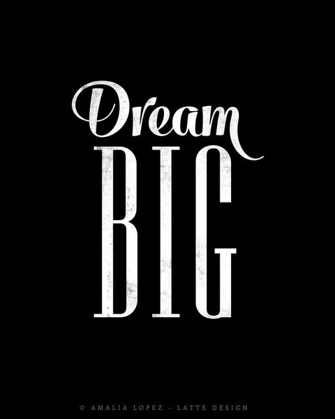 Dream big black and white inspirational print - Latte Design  - 5