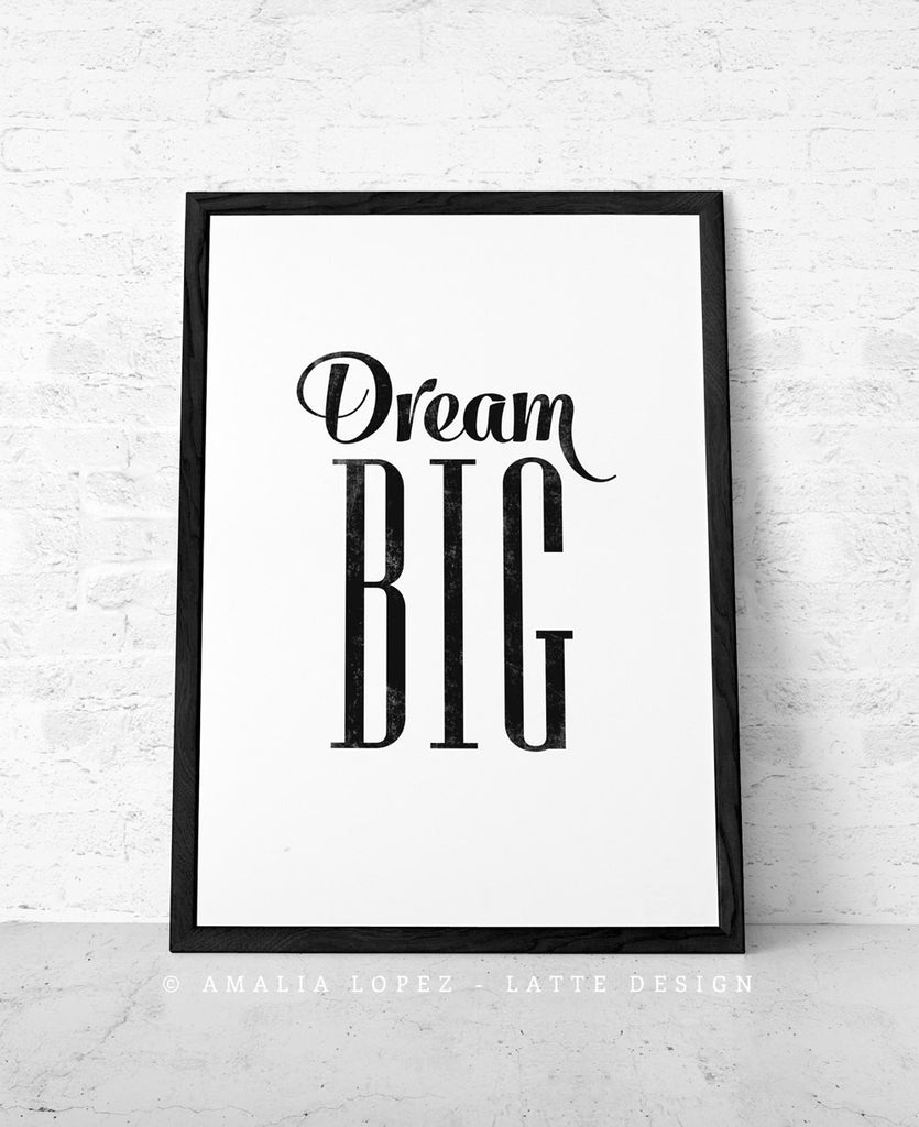 Dream big black and white inspirational print - Latte Design  - 1
