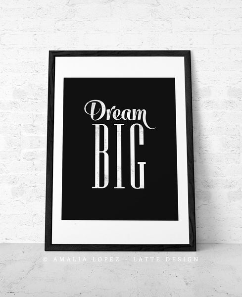 Dream big black and white inspirational print - Latte Design  - 4