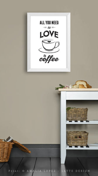 All you need is love and coffee. Black and white Coffee print love print - Latte Design  - 4