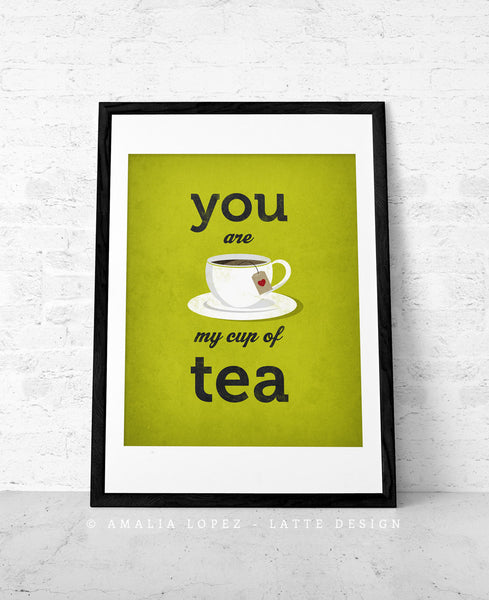 You are my cup of tea Love print Green Tea print Tea poster Green kitchen print Green kitchen decor Love poster lattedesign Latte Design - Latte Design  - 2