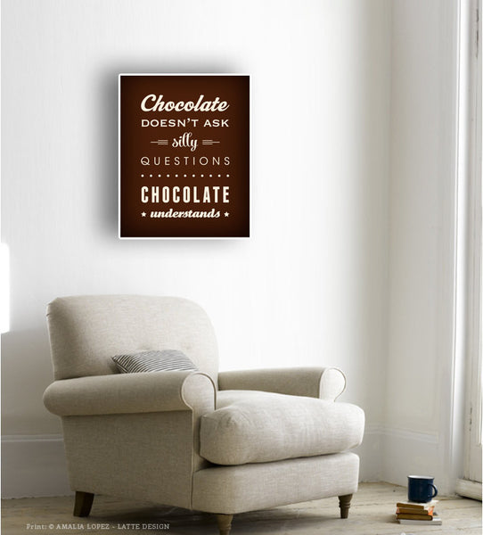 Chocolate doesn't ask silly questions Chocolate understands brown kitchen print - Latte Design  - 5