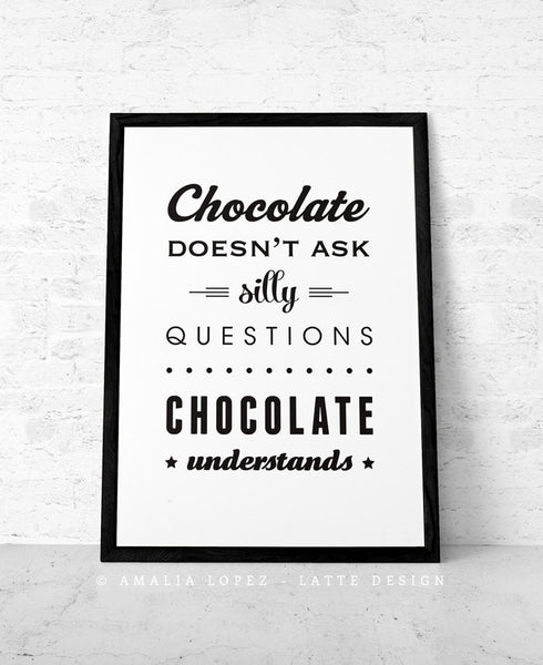 Chocolate doesn't ask silly questions Chocolate understands brown kitchen print - Latte Design  - 3