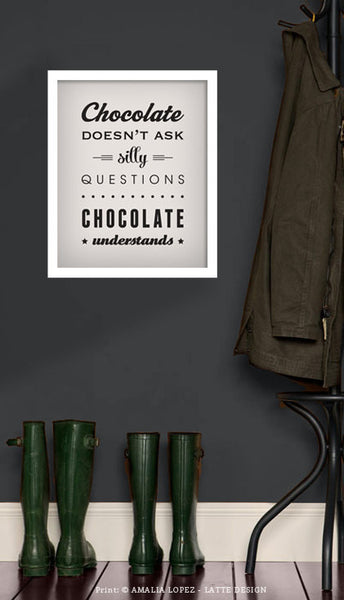 Chocolate doesn't ask silly questions Chocolate understands brown kitchen print - Latte Design  - 4