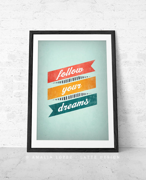 Follow your dreams. Inspirational quote print - Latte Design  - 3
