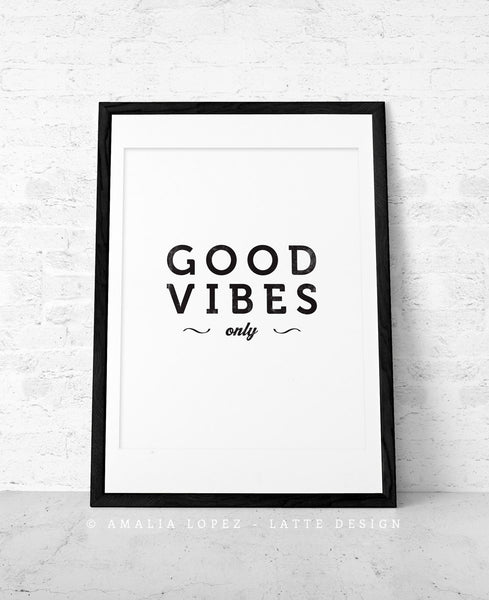 Good vibes only print. Black and white typography print - Latte Design  - 5
