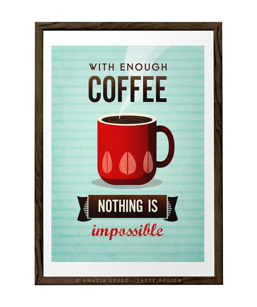 With enough coffee nothing is impossible. Mint print - Latte Design  - 1