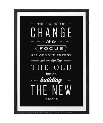 The secret of change ... Socrates quote print. Black and white motivational print. LH10008 - Latte Design  - 1