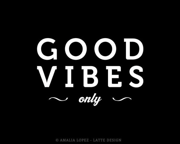 Good vibes only. Black and white typography print - Latte Design  - 2