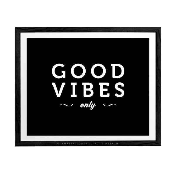 Good vibes only. Black and white typography print - Latte Design  - 3