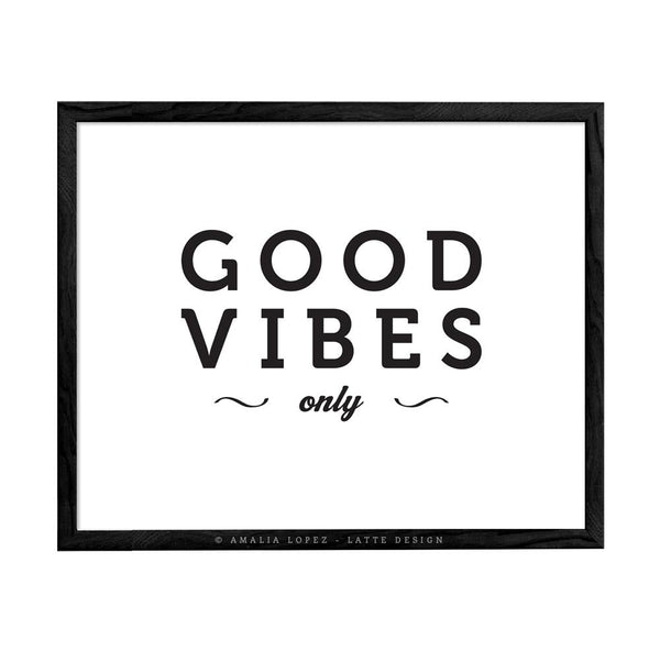 Good vibes only. Black and white typography print - Latte Design  - 4