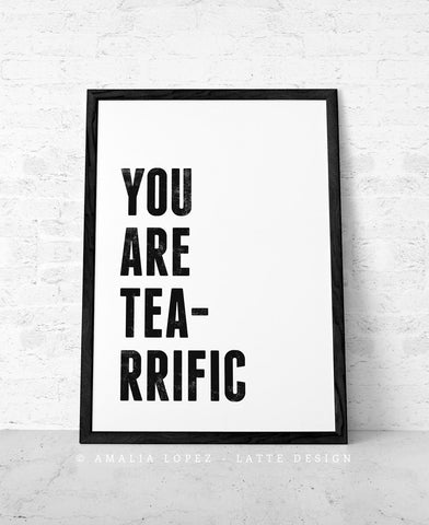 You are tea-rrific. Black and white love print - Latte Design  - 1
