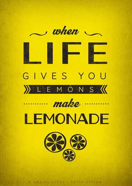 When life gives you lemons make lemonade. Typography black and white print - Latte Design  - 4