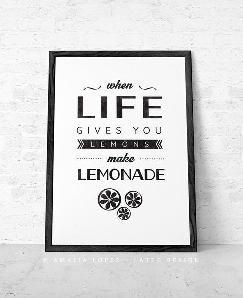 When life gives you lemons make lemonade. Typography black and white print - Latte Design  - 1
