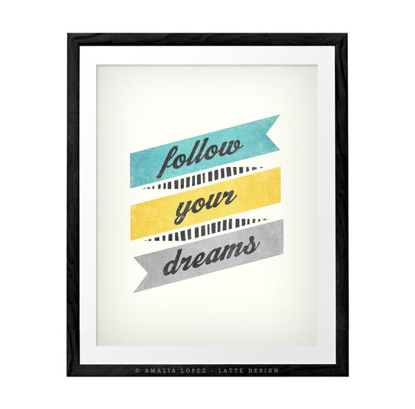 Follow your dreams. Inspirational quote print - Latte Design  - 5