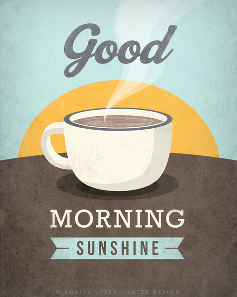 Good morning sunshine print. Coffee Love print - Latte Design  - 6