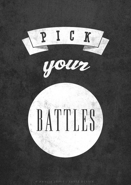 Pick your battles print. Gray print - Latte Design  - 5