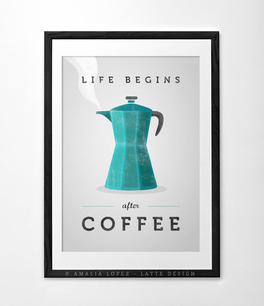 Life begins after coffee print. Teal kitchen print - Latte Design  - 6
