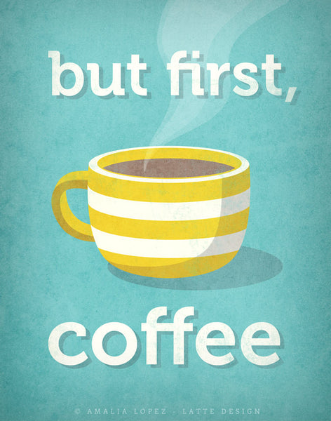 But first coffee. Yellow Coffee print - Latte Design  - 7