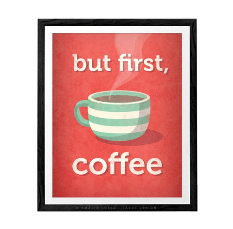 But first coffee. Coral red coffee print - Latte Design  - 1