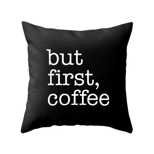But first coffee black typography pillow - Latte Design  - 2