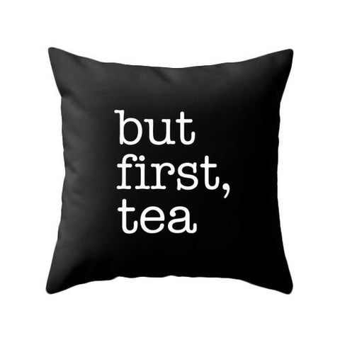 But first tea black typography pillow - Latte Design  - 1