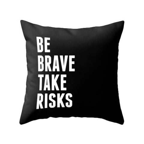 Be brave take risks pillow. Black and white motivational pillow - Latte Design  - 1