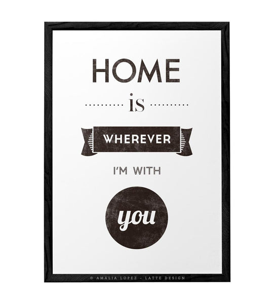 Home is wherever I'm with you. Cream print - Latte Design  - 5