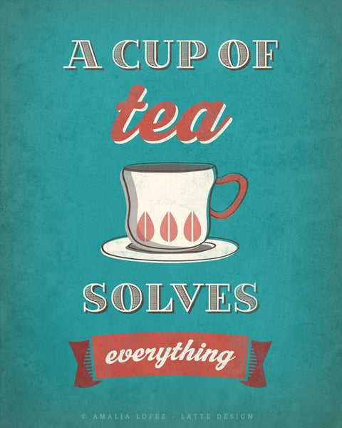 A cup of tea solves everything. Teal tea print - Latte Design  - 4