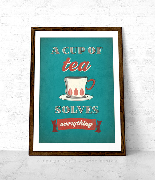 A cup of tea solves everything. Teal tea print - Latte Design  - 1
