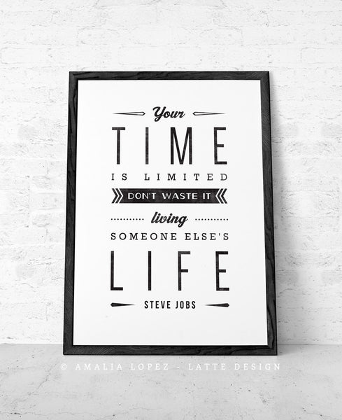Your time is limited... Steve Jobs quote. Black and white motivational print - Latte Design  - 1
