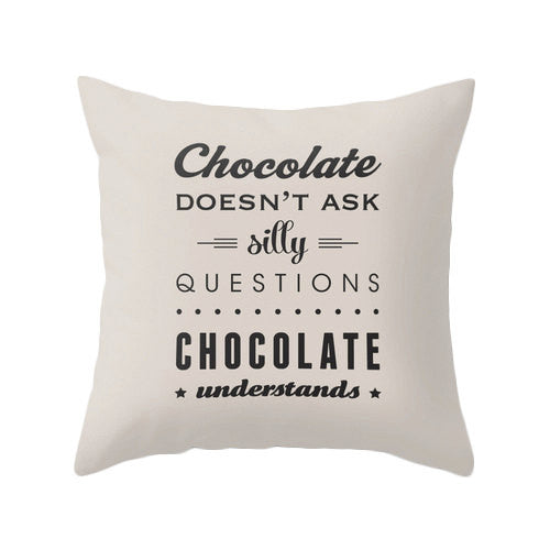 Chocolate doesn't ask silly questions Chocolate understands brown pillow - Latte Design  - 2