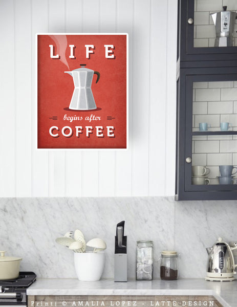 Life begins after coffee print. Red kitchen print - Latte Design  - 2