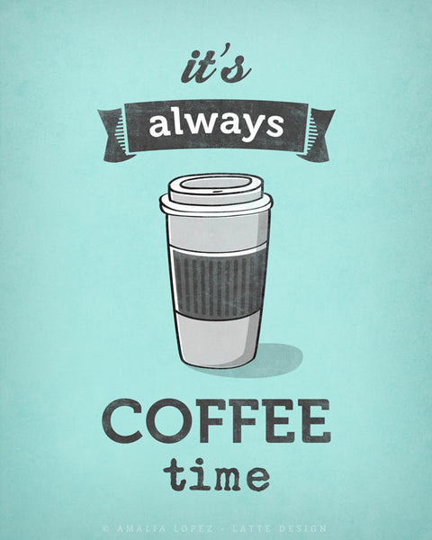 It's always coffee time. Mint coffee print - Latte Design  - 4