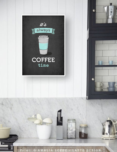 It's always coffee time. Mint coffee print - Latte Design  - 2