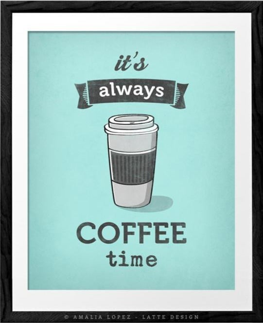 It's always coffee time. Mint coffee print - Latte Design  - 1