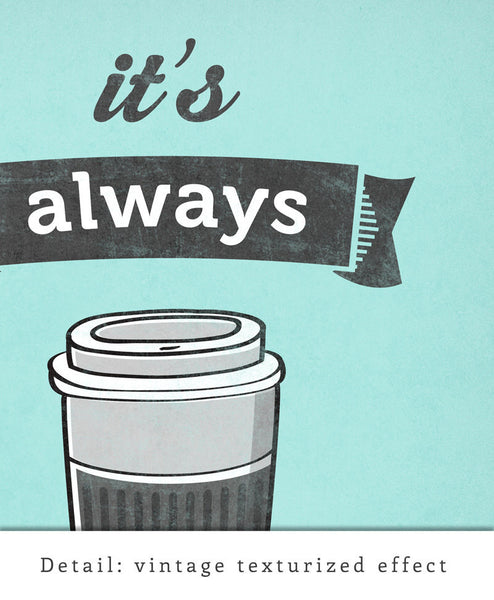 It's always coffee time. Mint coffee print - Latte Design  - 5