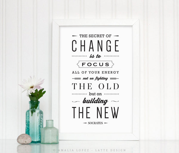 The secret of change ... Socrates quote print. Black and white motivational print. LH10008 - Latte Design  - 2